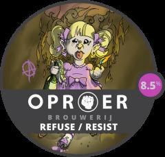Oproer - Refuse / Resist
